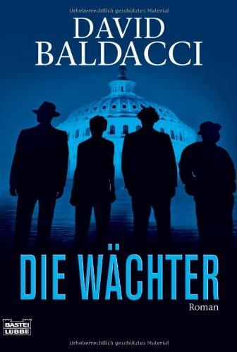 Bastei Lübbe (Bastei Verlag) Die Wächter: Thriller. Camel Club, Bd. 1