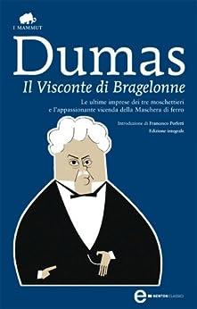 Il Visconte di Bragelonne (eNewton Classici) (Italian Edition) by [Dumas, Alexandre]