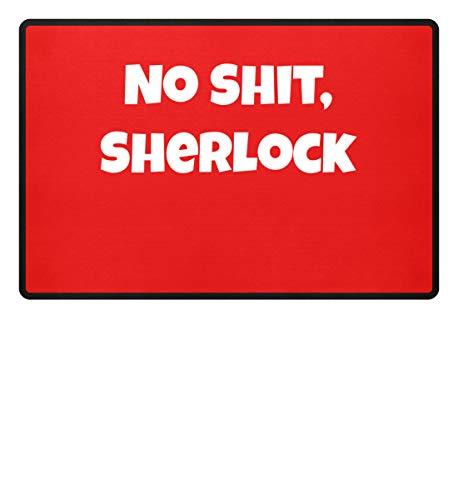No Shit, Sherlock - Geschenk Meme Lustige Sprüche - Humor - Detektiv - Detective - Fußmatte -60x40cm-Rubinrot