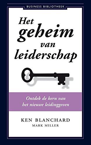 Het geheim van leiderschap: ontdek de kern van het nieuwe leidinggeven