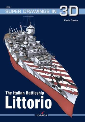 The Italian Battleship Littorio (Super Drawings in 3D) por Carlo Cestra