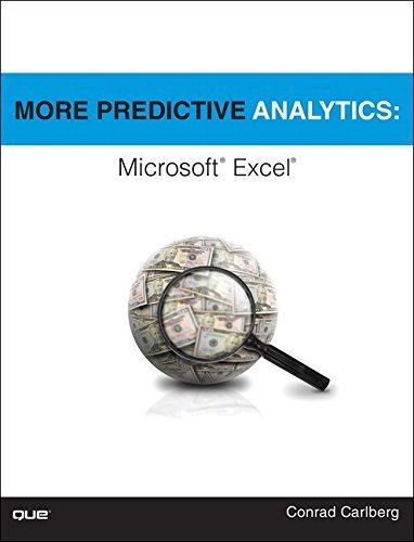 More Predictive Analytics: Microsoft Excel by Conrad Carlberg (2015-08-30)