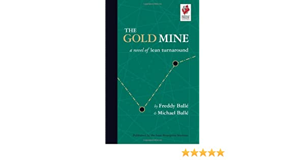 Buy the gold mine 1 1 a novel of lean turnaround book online at buy the gold mine 1 1 a novel of lean turnaround book online at low prices in india the gold mine 1 1 a novel of lean turnaround reviews ratings fandeluxe Gallery