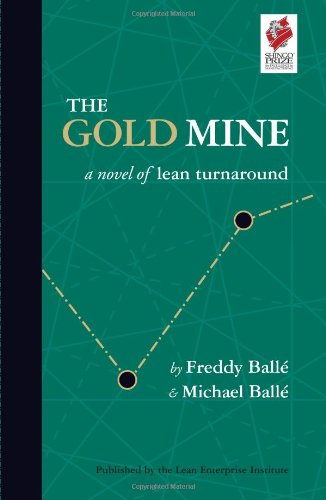 The Gold Mine: 1 1: A Novel of Lean Turnaround por Freddy Balle