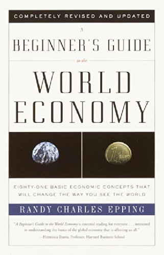 A Beginner's Guide to the World Economy: Eighty-One Basic Economic Concepts That Will Change the Way You See the World (Vintage)