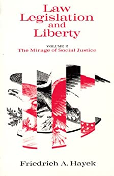 Law, Legislation and Liberty, Volume 2: The Mirage of Social Justice: 002 de [Hayek, F. A.]
