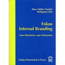 Fokus Internal Branding: Vom Mitarbeiter zum Mitmacher