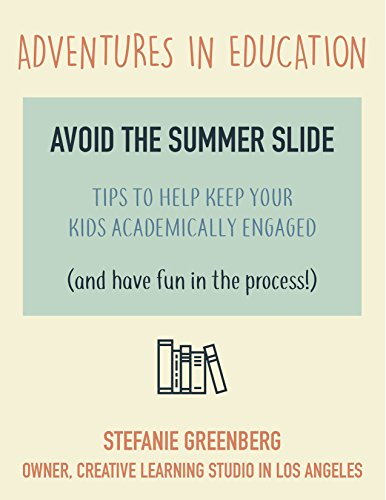 Avoid the Summer Slide!: Tips from a Learning Specialist to help keep your kids academically engaged! (Adventures in Education) (English Edition)