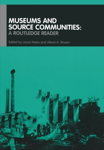 Museums and Source Communities: A Routledge Reader (2003-08-07)