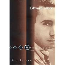 Edward Albee: A Singular Journey: A Biography (English Edition)
