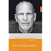 Komponisten in Bayern. Band 61: Peter Michael Hamel (German Edition)