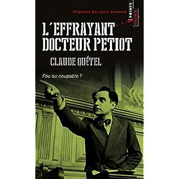 L'Effrayant docteur Petiot. Fou ou coupable?