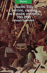 Coerción, capital y los Estados europeos, 990-1990 (Alianza Universidad (Au))