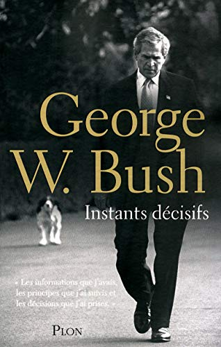 Instants décisifs par George W. BUSH