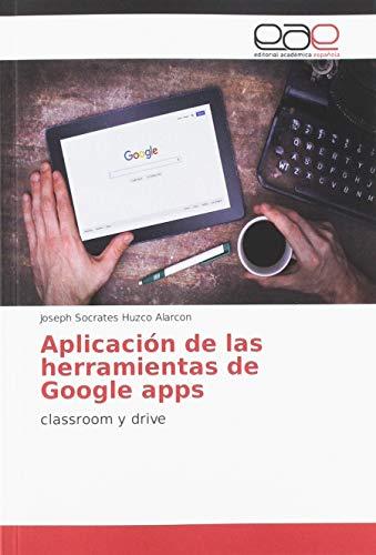 Aplicación de las herramientas de Google apps: classroom y drive