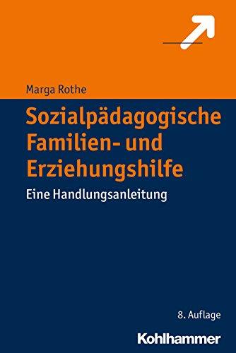 Sozialpädagogische Familien- und Erziehungshilfe: Eine Handlungsanleitung