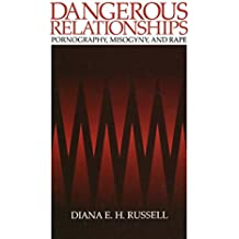 Dangerous Relationships: Pornography, Misogyny and Rape (Series on Biophysics and)