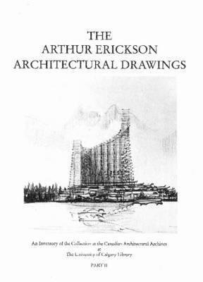 [The Arthur Erickson Architectural Drawings: An In...