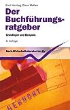 Der Buchführungs-Ratgeber: Grundlagen und Beispiele (Beck-Wirtschaftsberater im dtv)