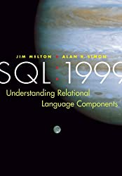 SQL: 1999 - Understanding Relational Language Components (Morgan Kaufmann Series in Data Management Systems)