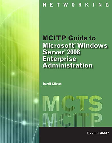 Mcitp Guide to Microsoft Windows Server 2008, Enterprise Administration Exam #70-647 par  Darril Gibson