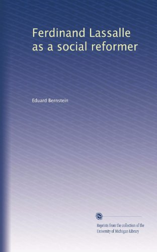 Ferdinand Lassalle as a social reformer (Volume 2)