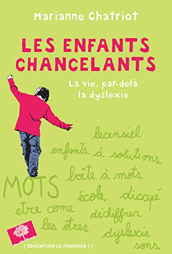 Les enfants chancelants. Dépasser la dyslexie pour aider l'enfant (Education) par Marianne Chatriot