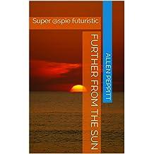 Further from the Sun: Super @spie futuristic