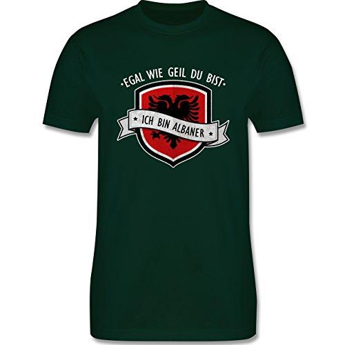 Shirtracer Länder - Egal wie Geil Du BIST - Ich Bin Albaner - Herren T-Shirt Rundhals Dunkelgrün