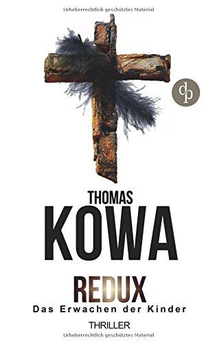 Buchseite und Rezensionen zu 'Redux - Das Erwachen der Kinder: Thriller, Kriminalthriller' von Thomas Kowa