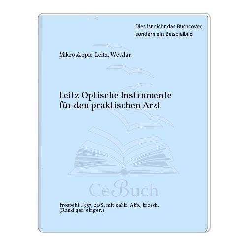 Leitz Optische Instrumente für den praktischen Arzt
