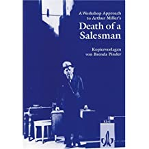 Death of a Salesman. Text and Study Aids: A workshop. Kopiervorlagen