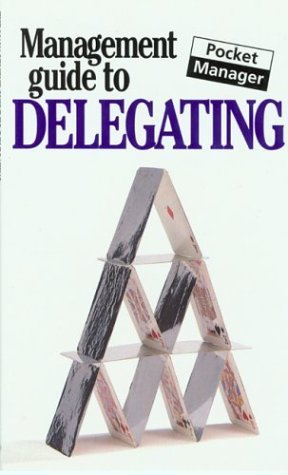 The Management Guide to Delegating: The Pocket Manager (Management Guides - Oval Books) 1st edition by Keenan, Kate (1999) Paperback