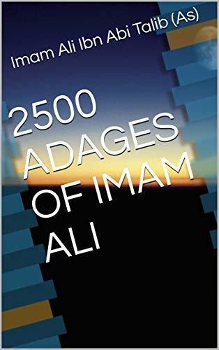 2500 ADAGES OF IMAM ALI (English Edition)