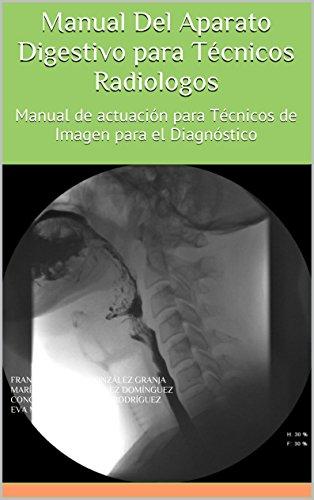 Manual Del Aparato Digestivo para Técnicos Radiologos: Manual de ...