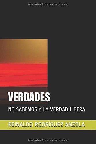 VERDADES: NO SABEMOS Y LA VERDAD LIBERA