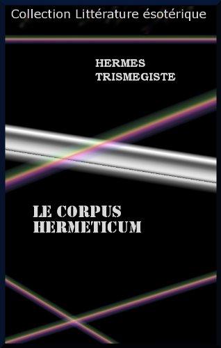 LE CORPUS HERMETICUM par HERMES TRISMEGISTE