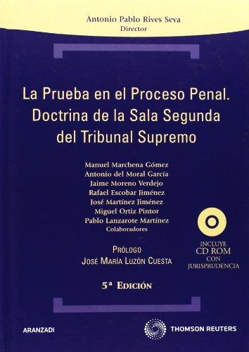La prueba en el proceso penal. Doctrina de la Sala Segunda del Tribunal Supremo: Incluye CD (Técnica Tapa Dura)