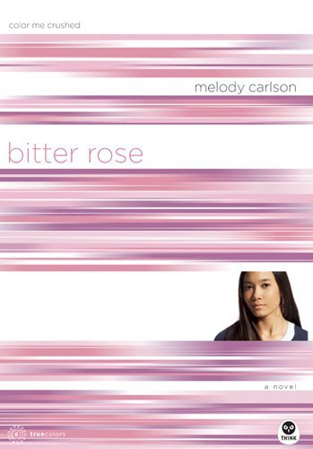Bitter Rose: Color Me Crushed (TrueColors Series #8) by Melody Carlson (2006-01-05)