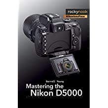 Mastering the Nikon D5000 by Darrell Young (2010-01-07)