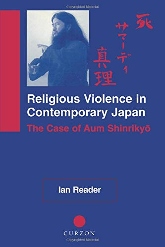Religious Violence in Contemporary Japan: Case of Aum Shinrikyo (NIAS Monographs)