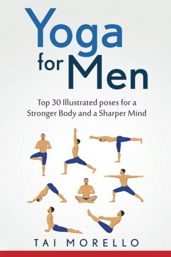 Pdf Yoga For Men Top 30 Illustrated Poses For A Stronger Body And A Sharper Mind Arethaconniffchalinitis