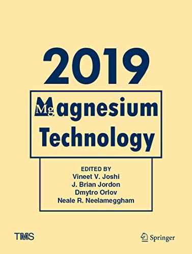 Magnesium Technology 2019 (The Minerals, Metals & Materials Series) (English Edition)