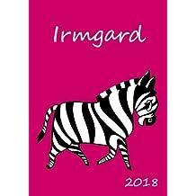 2018: personalisierter Kalender 2018 - Irmgard - DIN A5 - eine Woche pro Doppelseite