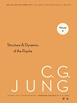 Collected Works of C.G. Jung, Volume 8: Structure & Dynamics of the Psyche: 008 von [Jung, C. G.]