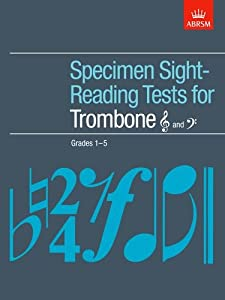 Specimen Sight-Reading Tests for Trombone (Treble and Bass clef), Grades 1-5 (ABRSM Sight-reading)