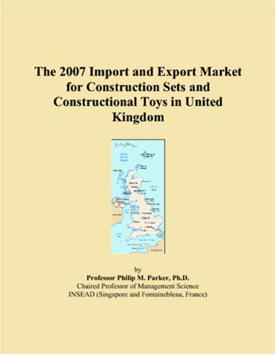 The 2007 Import and Export Market for Construction Sets and Constructional Toys in United Kingdom