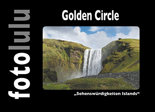 Golden Circle: Sehenswürdigkeiten Islands (German Edition) por fotolulu