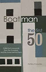Boatman - The First 50: Collected Crosswords from the Guardian and the Stories Behind Them
