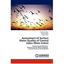 [(Assessment of Surface Water Quality of Central Indus (River Indus))] [Author: Waris Ali Gabol] published on (March, 2012)